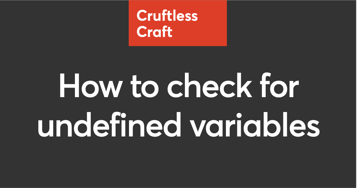7115aa3ad How to check for undefined variables